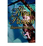 img - for [ RIVAL PASSION ] By Honea, Shannon ( Author) 2001 [ Paperback ] book / textbook / text book