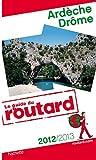 echange, troc Collectif - Guide du Routard Ardèche, Drôme 2012/2013
