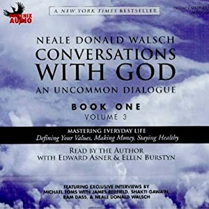 Conversations with God: An Uncommon Dialogue, Book 1, Volume 3 | [Neale Donald Walsch]