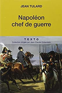 Napoléon, chef de guerre, Tulard, Jean