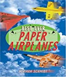 Best Ever Paper Airplanes [Paperback]