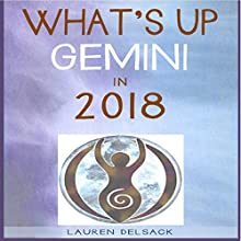 What's Up Gemini in 2018 Audiobook by Lauren Delsack Narrated by Lauren Delsack