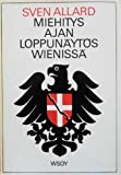 img - for Miehitysajan loppunaytos Wienissa book / textbook / text book