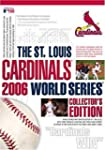 The St. Louis Cardinals 2006 World Se...