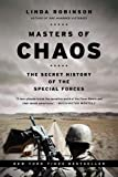 Masters of Chaos: The Secret History of the Special Forces