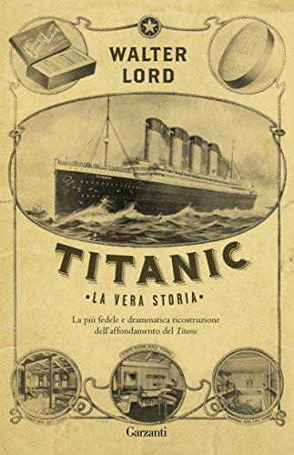 Titanic: La vera storia (Elefanti bestseller)