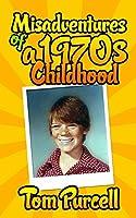 Misadventures of a 1970s Childhood: A Humorous Memoir (English Edition)