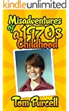 Misadventures of a 1970s Childhood: A Humorous Memoir (English Edition)