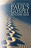 The Origin of Paul's Gospel: