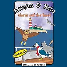 Alarm auf der Insel: Ihr siebter Fall (Eugen & Ede 7) Hörspiel von Olaf Franke, Tim Thomas Gesprochen von: Martin Franz, Mike Bowd, Horst Schaa