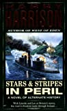 Stars and Stripes in Peril (Stars &amp; Stripes Trilogy)