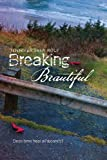 Breaking Beautiful