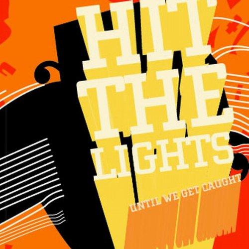 Hit The Lights – Until We Get Caught – CDEP – FLAC – 2004 – FAiNT