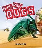 Big Rig Bugs (080278674X) by Cyrus, Kurt