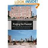 Purging the Poorest: Public Housing and the Design Politics of Twice-Cleared Communities (Historical Studies of...