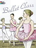 img - for Ballet Class Coloring Book (Dover Fashion Coloring Book) book / textbook / text book