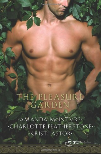 Image of The Pleasure Garden: Sacred Vows\Perfumed Pleasures\Rites of Passion