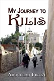 img - for My Journey to Kilis book / textbook / text book