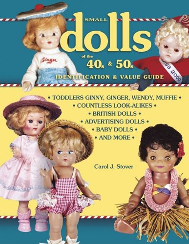 Small Dolls of the 40s and 50s Identification and Value Guid