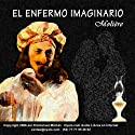 El Enfermo Imaginario [The Imaginary Invalid] (       UNABRIDGED) by Moliere