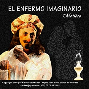 El Enfermo Imaginario [The Imaginary Invalid] Audiobook