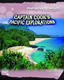 img - for Captain Cook's Pacific Explorations: Great Journeys Across Earth book / textbook / text book