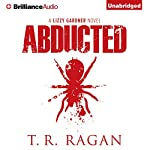Abducted: Lizzy Gardner, Book 1 | T. R. Ragan