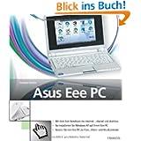 Asus Eee PC: Mit dem Kultbook ins Internet - überall und drahtlos. So installieren Sie Windows XP auf Ihrem Eee...