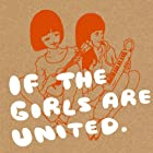 If The Girls Are United