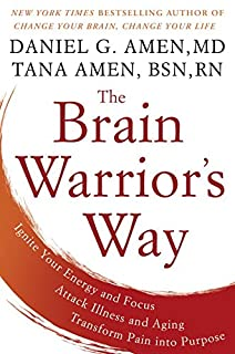 Book Cover: The Brain Warrior's Way: Ignite Your Energy and Focus, Attack Illness and Aging, Transform Pain into Purpose