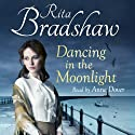 Dancing in the Moonlight Audiobook by Rita Bradshaw Narrated by Anne Dover