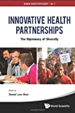 img - for Innovative Health Partnerships: The Diplomacy of Diversity (Global Health Diplomacy) book / textbook / text book