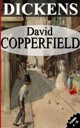 Charles Dickens - DAVID COPPERFIELD / TOME I - II (French Edition)