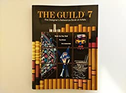 The Guild 7: The Designer\'s Reference Book of Artists