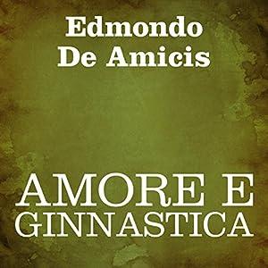 Amore e ginnastica [Love and Gymnastics] Hörbuch