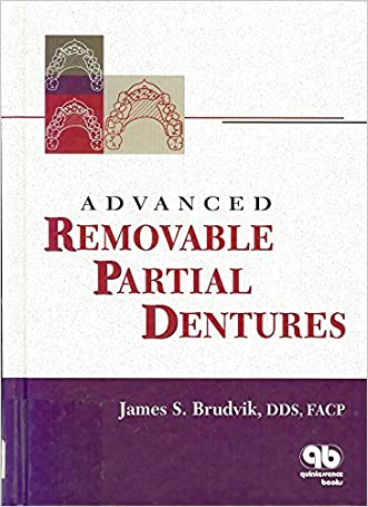 Advanced Removable Partial Dentures written by James S. Brudvik