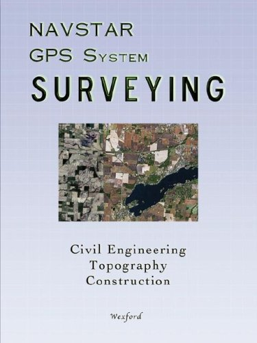 NAVSTAR GPS System Surveying for Civil Engineering, Topography and Construction