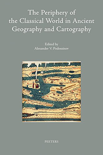 The Periphery of the Classical World in Ancient Geography and Cartography (Colloquia Antiqua)
