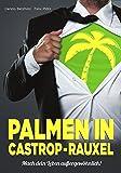 Palmen in Castrop-Rauxel: Mach dein Leben außergewöhnlich!