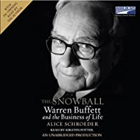 The Snowball: Warren Buffett and the Business of Life (       UNABRIDGED) by Alice Schroeder Narrated by Kirsten Potter