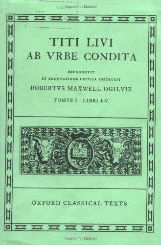 Ab Urbe Condita: Volume I:  Books I-V (Oxford Classical...