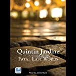 Fatal Last Words (       UNABRIDGED) by Quintin Jardine Narrated by James Bryce