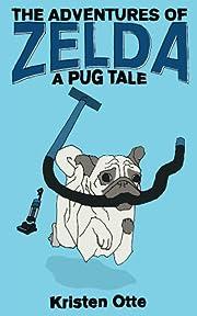 The Adventures of Zelda: A Pug Tale
