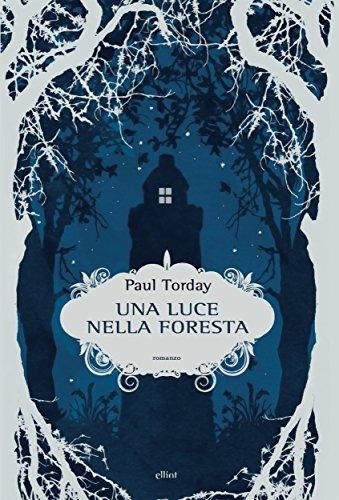 Paul Torday - Una luce nella foresta (Scatti) (Italian Edition)