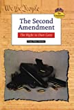 The Second Amendment: The Right to Own Guns (Constitution)