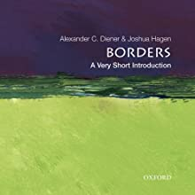 Borders: A Very Short Introduction  (       UNABRIDGED) by Alexander C. Diener, Joshua Hagen Narrated by Mark Turetsky