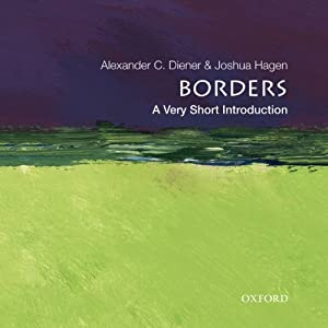 Borders: A Very Short Introduction  | [Alexander C. Diener, Joshua Hagen]
