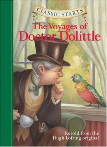 The Voyages of Doctor Dolittle: Retold from the Hugh Lofting Original (Classic Starts)
