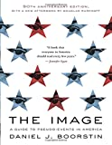 img - for The Image: A Guide to Pseudo-Events in America book / textbook / text book