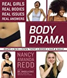 By Nancy Amanda Redd - Body Drama: Real Girls, Real Bodies, Real Issues, Real Answers (HEALT) (1/29/08)